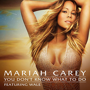 Mariah_Carey_You_Don't_Know_What_to_Do_(Official_Single_Cover)