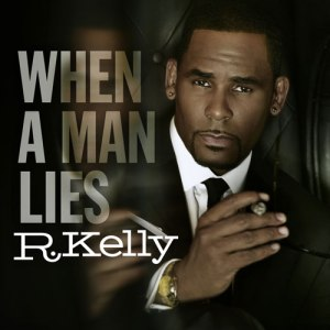 rkelly-whenamanlies