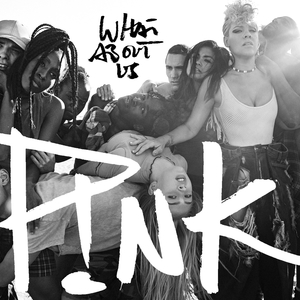 Pink_What_About_Us