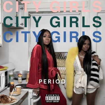 City Girls- Period